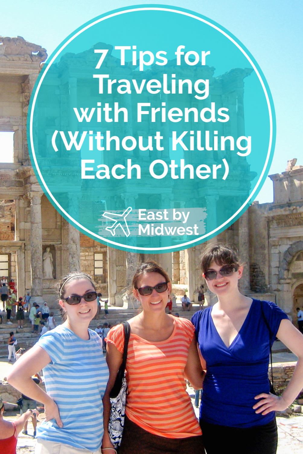 7 Tips for Traveling with Friends (Without Killing Each Other)