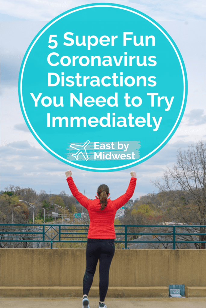 Super Fun Coronavirus Distractions