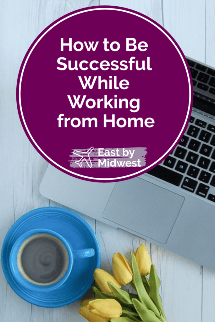 Be Successful While Working From Home