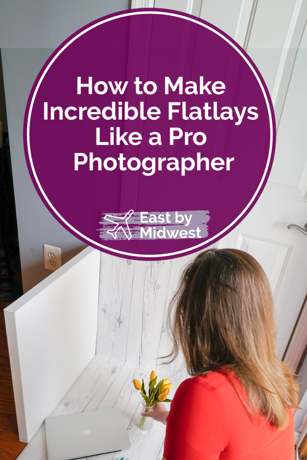 How to Make Incredible Flatlays Like a Pro Photographer