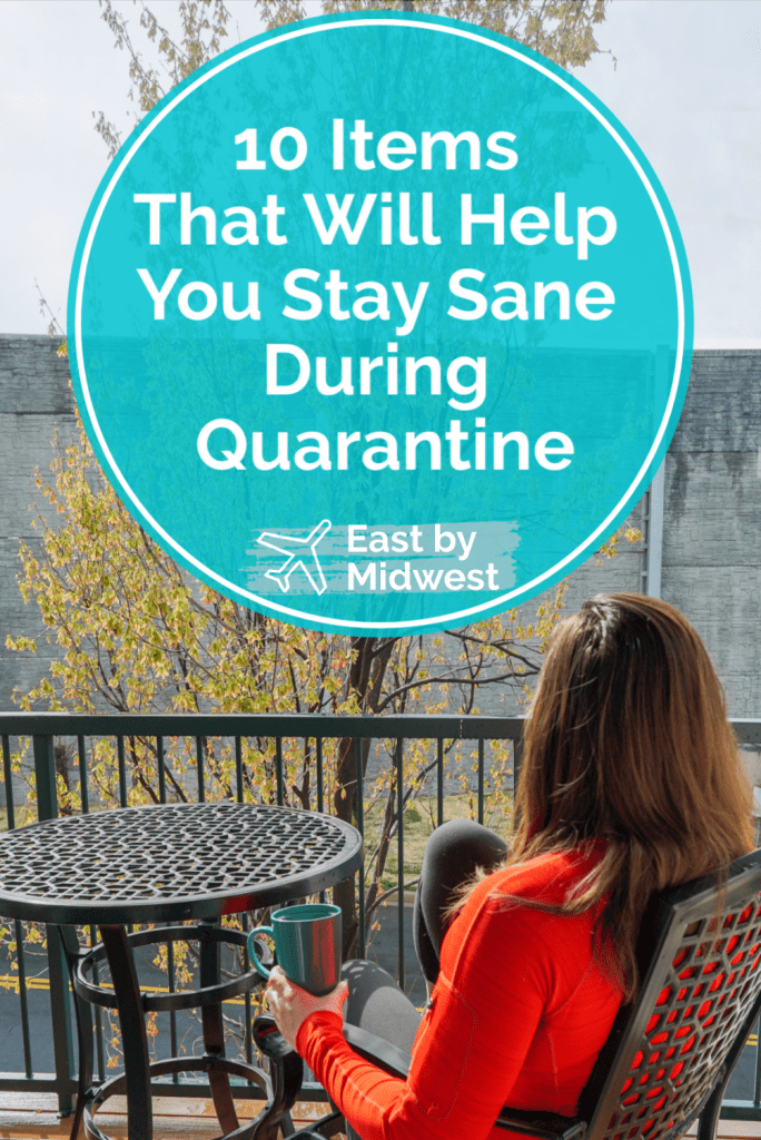Items That Will Help You Stay Sane During Quarantine