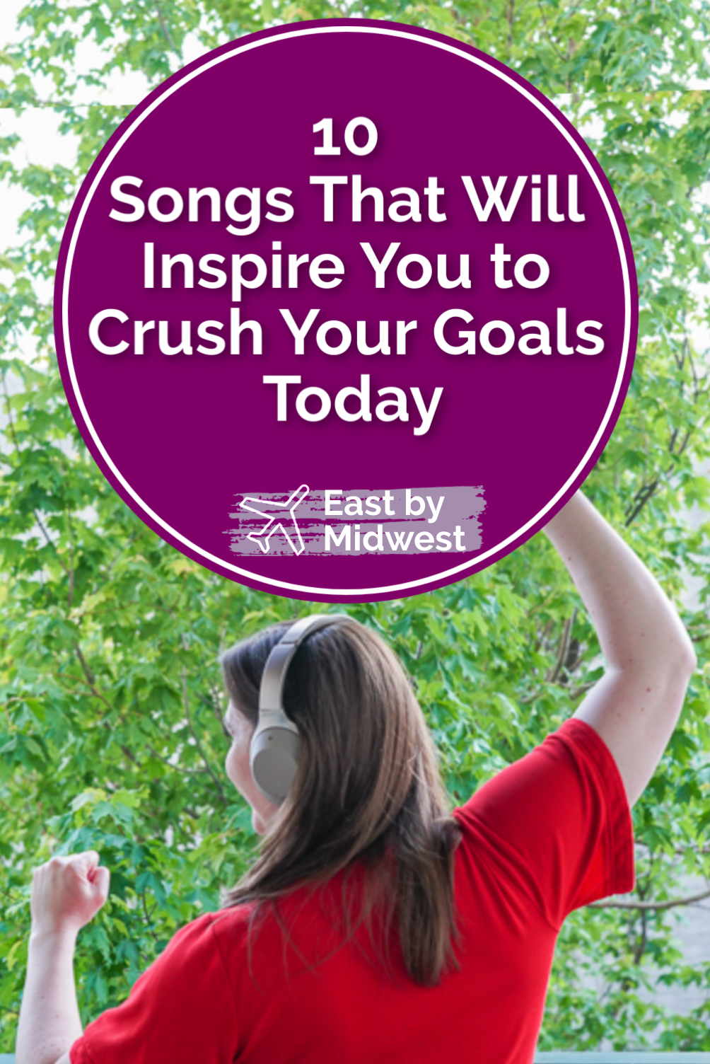 10 Songs That Will Inspire You to Crush Your Goals Today