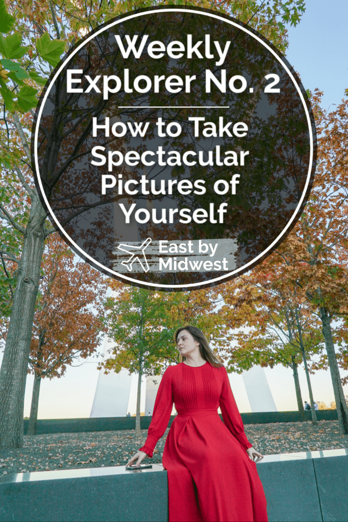 Weekly Explorer 2 - How to Take Spectacular Pictures of Yourself