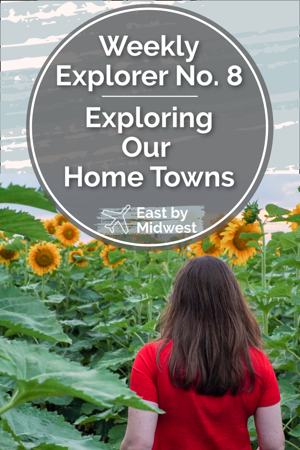 Weekly Explorer No. 8: Exploring Our Home Towns