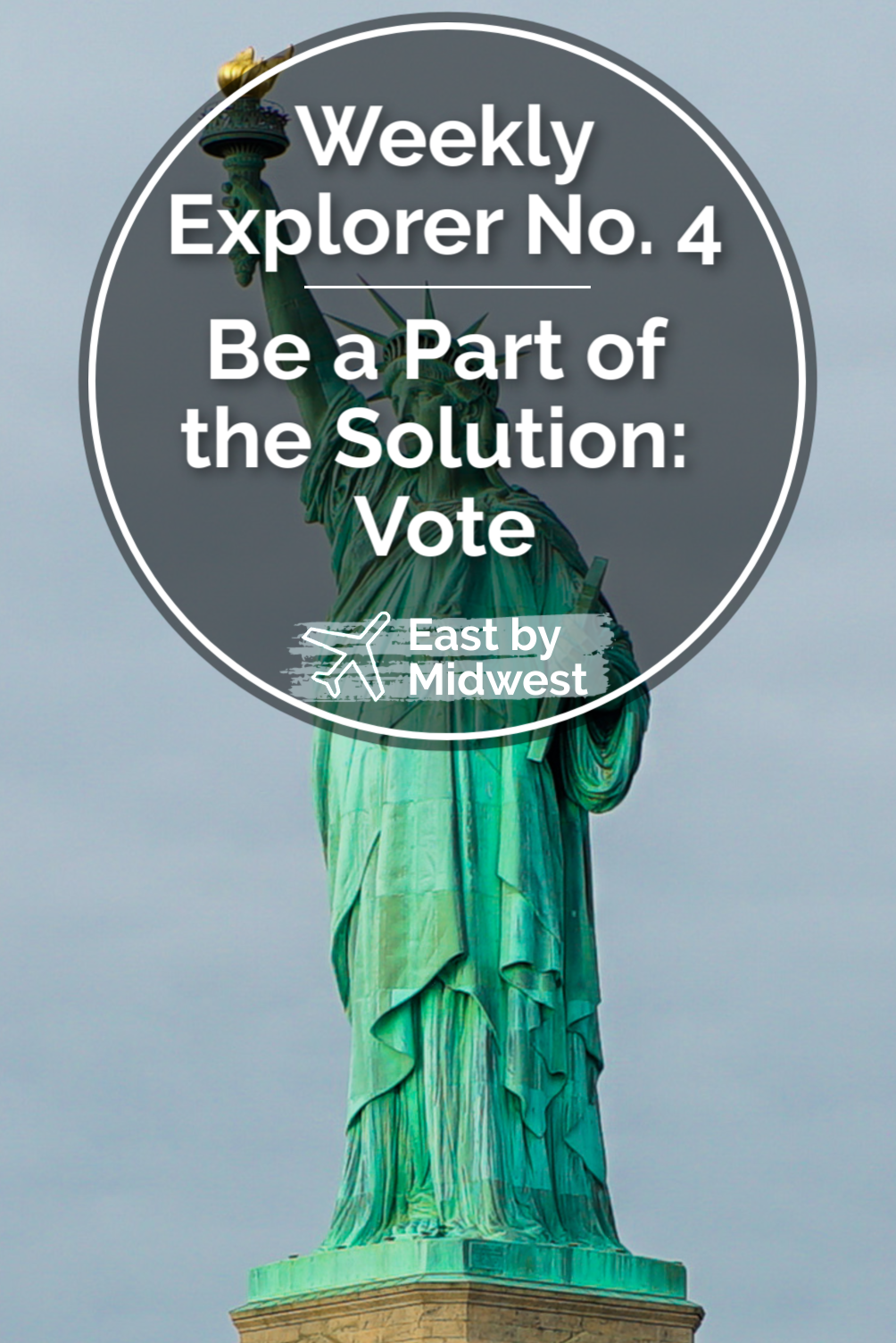 Weekly Explorer No. 4: Be a Part of the Solution – Vote