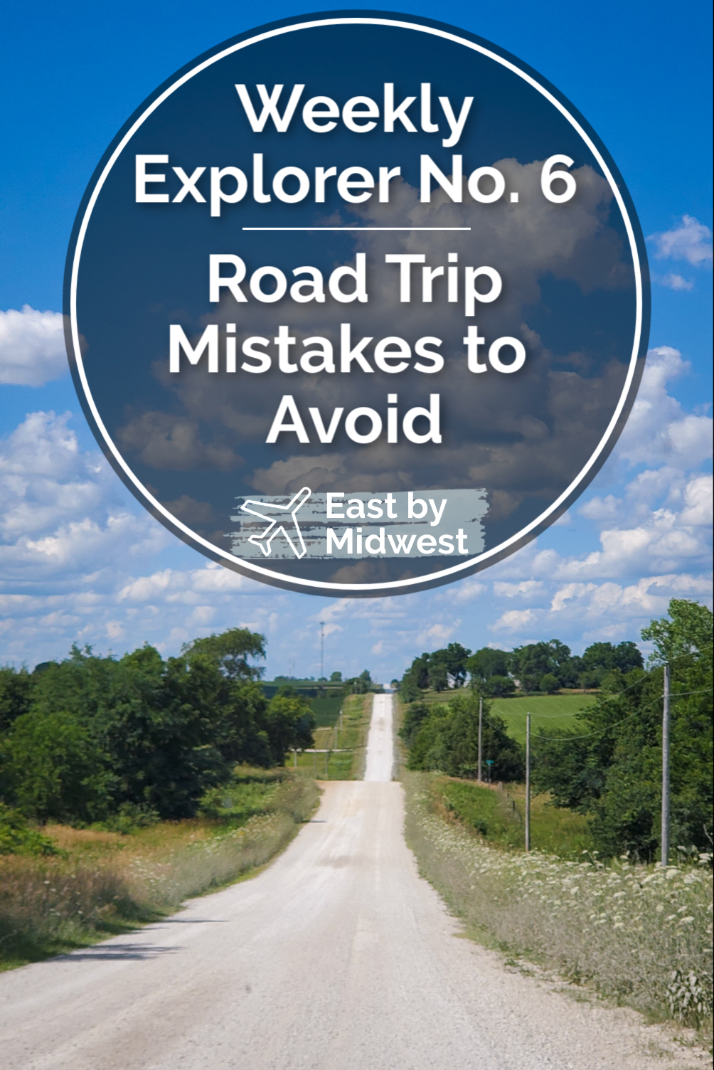 Weekly Explorer No. 6: Road Trip Mistakes to Avoid