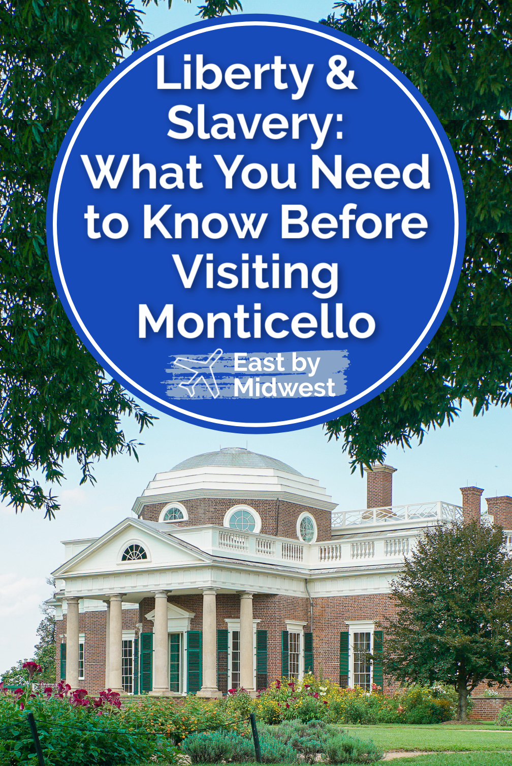 Liberty & Slavery: What You Need to Know Before Visiting Monticello