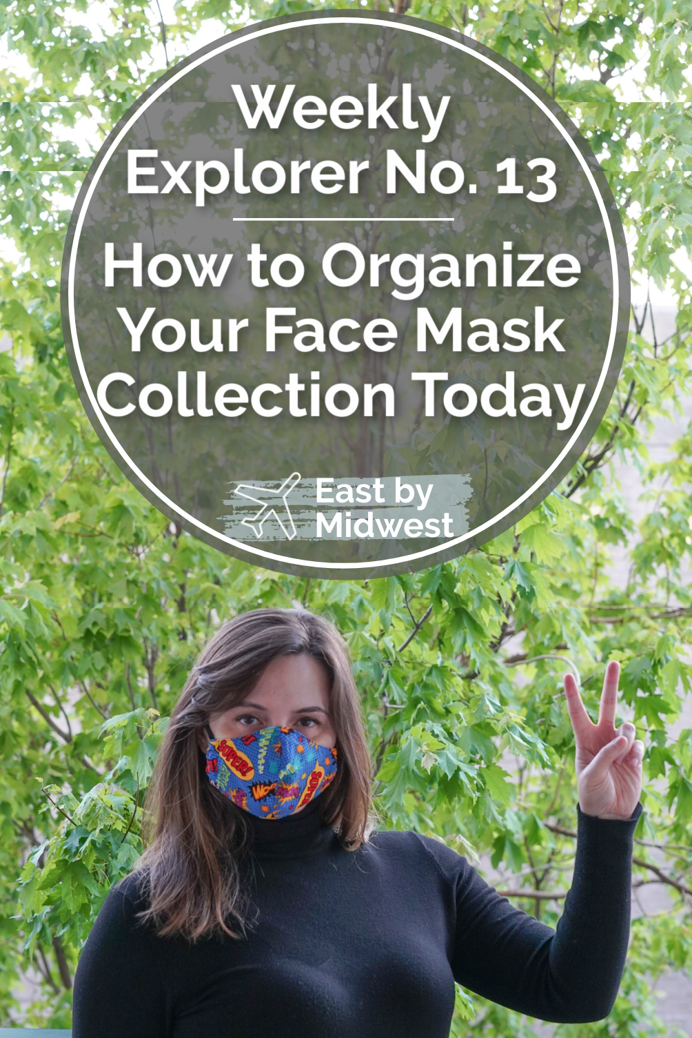 Weekly Explorer No. 13: How to Organize Your Face Mask Collection Today