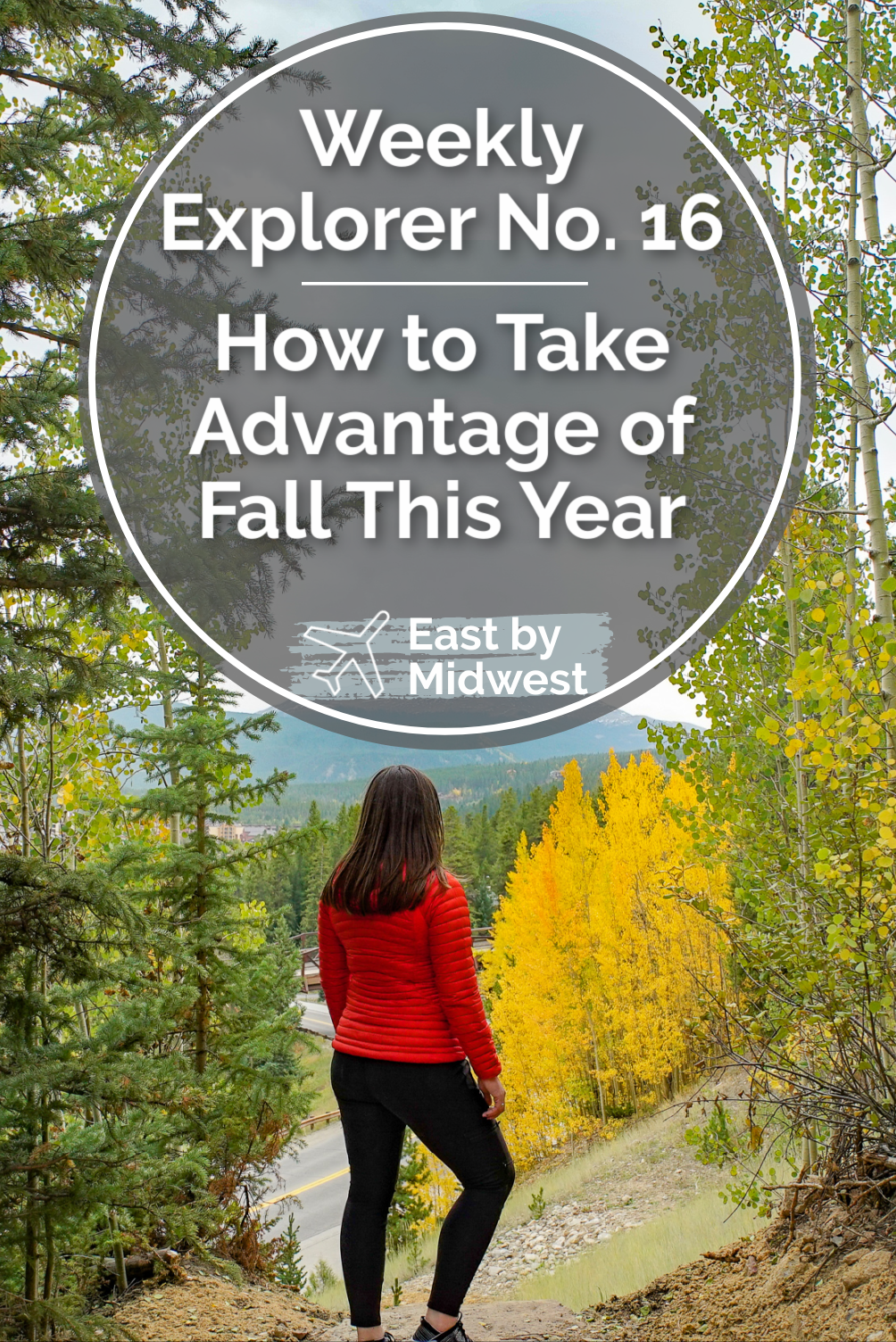 Weekly Explorer No. 16: How to Take Advantage of Fall This Year