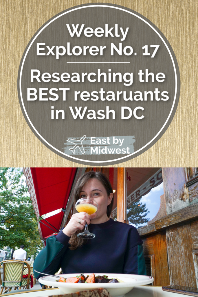 Weekly Explorer No. 17 - Researching the best restaurants in DC