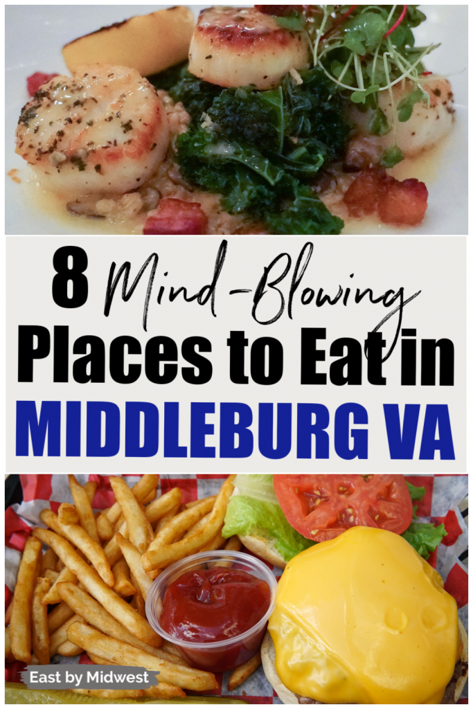 Collage of three pictures - first picture is scallops with kale on a white plate; second picture is the words 8 mind-blowing places to eat in Middleburg VA; third picture is a burger and fries on red and white checked paper