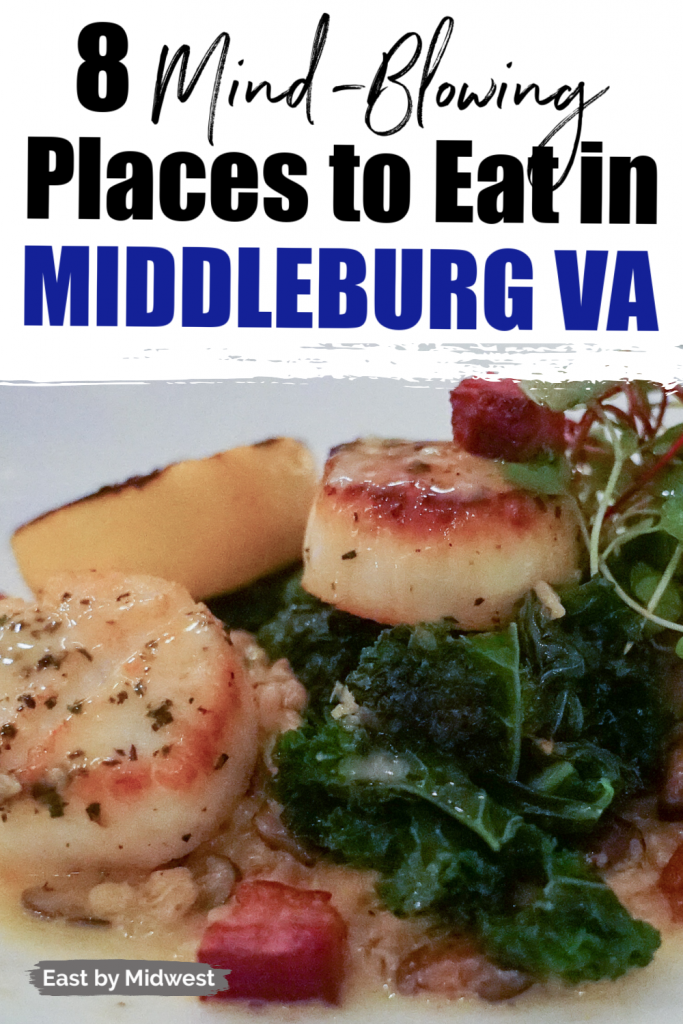 Collage of three pictures - first picture is the words 8 mind-blowing places to eat in Middleburg VA; second picture is scallops with kale on a white plate