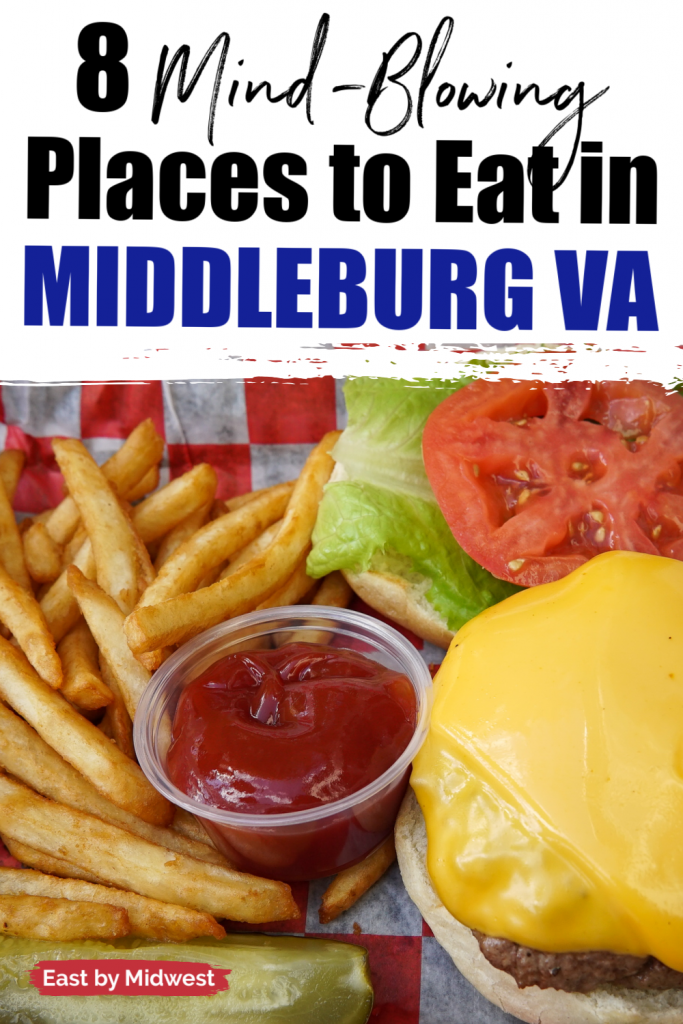 Collage of two pictures - first is the words 8 mind-blowing places to eat in middleburg va; second picture is a burger and fries on red and white checked paper