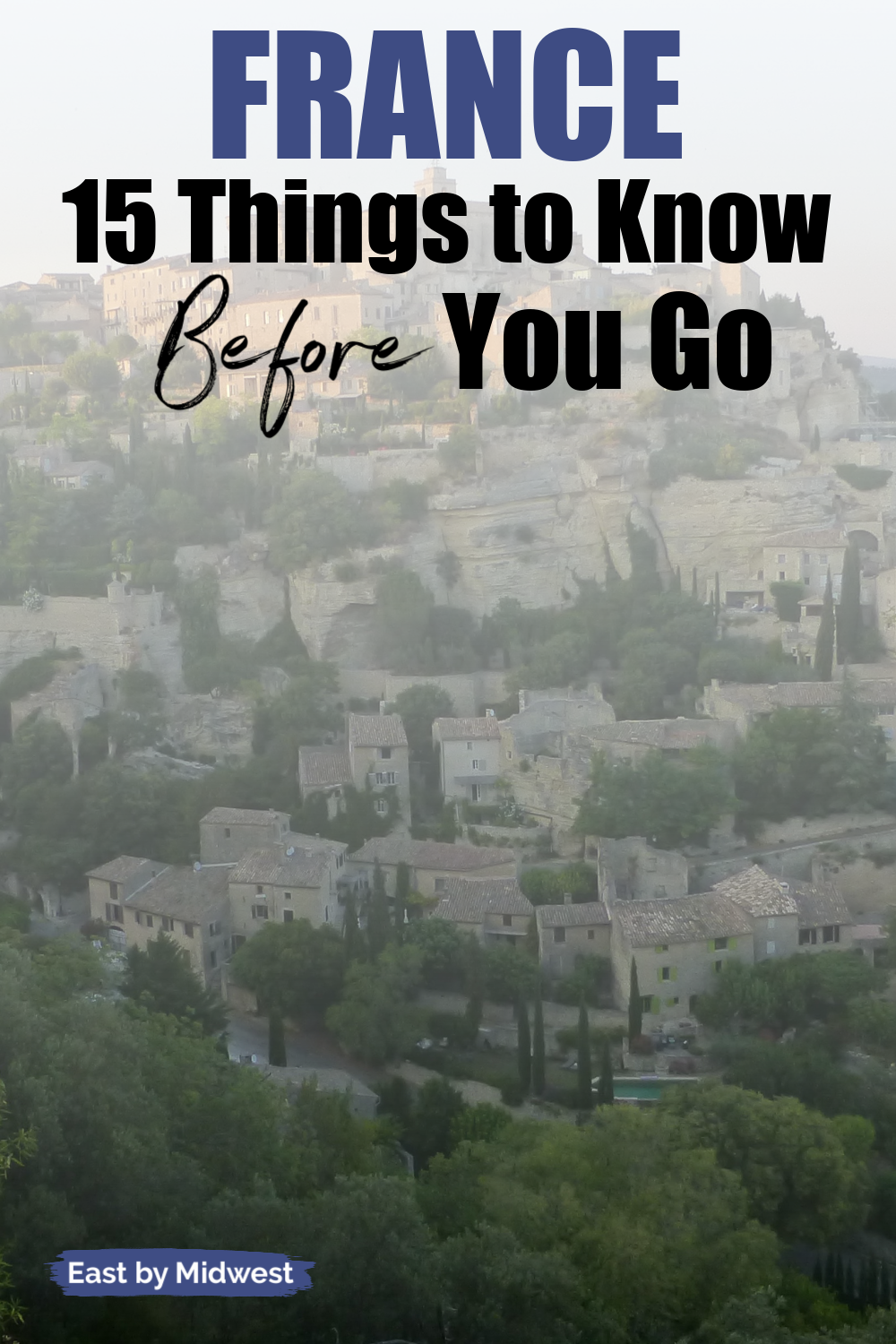 15 Things You Need to Know Before Visiting France